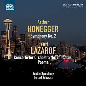 Gerard Schwarz conducts Honegger & Lazarof