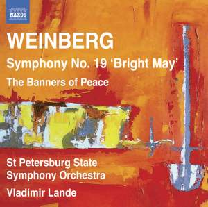 Weinberg: Symphony No. 19 'Bright May' & The Banners of Peace