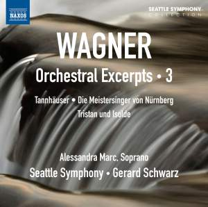 Wagner: Orchestral Excerpts Volume 3