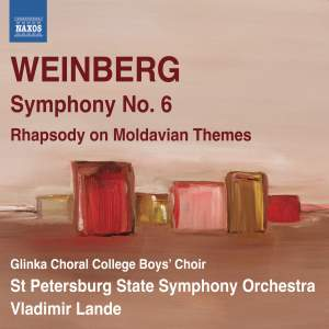 WEINBERG, M.: Symphony No. 6 / Rhapsody on Moldavian Themes (Glinka Choral College Boys' Choir, St. Petersburg State Symphony, Lande)