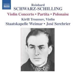 SCHWARZ-SCHILLING, R.: Orchestral Works, Vol. 2 - Polonaise / Partita / Violin Concerto (Troussov, Weimar Staatskapelle, Serebrier)