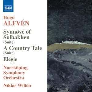 Alfvén: Synnøve Solbakken, En Bygdesaga & Elégie