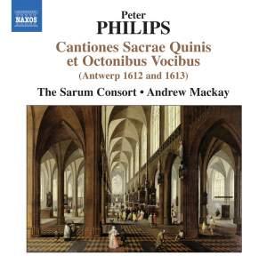 Peter Philips: Cantiones Sacrae Quinis et Octonibus Vocibus