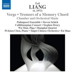 Lei Liang: Verge & Tremors of a Memory Chord Product Image