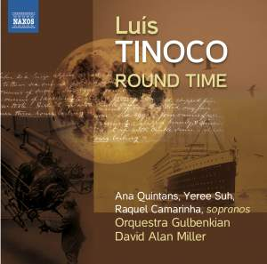 TINOCO, L.: Round Time / From the depth of distance / Search Songs / Cancoes do Sonhador Solitario (Gulbenkian Orchestra, D.A. Miller)