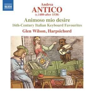 Andrea Antico: Animoso mio desire