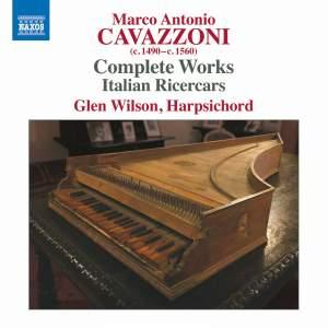Marco Antonio Cavazzoni: Complete Works - Italian Ricercars