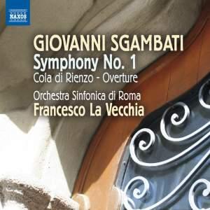 SGAMBATI, G.: Symphony No. 1 / Cola di Rienzo (Rome Symphony, La Vecchia)