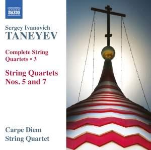 TANEYEV, S.I.: String Quartets (Complete), Vol. 3 (Carpe Diem String Quartet) - Nos. 5, 7