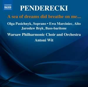 Penderecki: A Sea of Dreams Did Breathe on Me