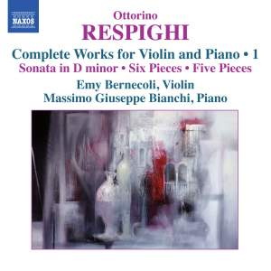 Respighi: Complete Works for Violin and Piano, Volume 1