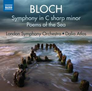Bloch: Symphony in C sharp minor & Poems of the Sea
