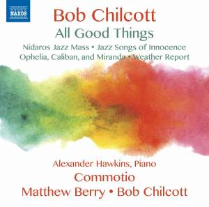 Bob Chilcott: All Good Things Product Image