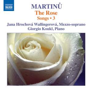 Martinu: The Rose – Songs 3