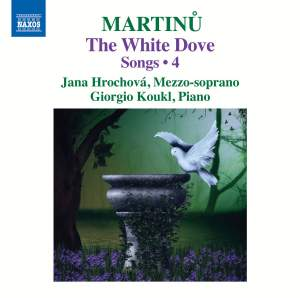 Martinu: The White Dove – Songs 4