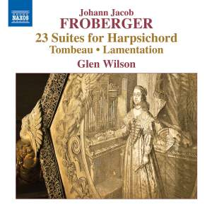 Froberger: 23 Suites for Harpsichord, Tombeau & Lamentation