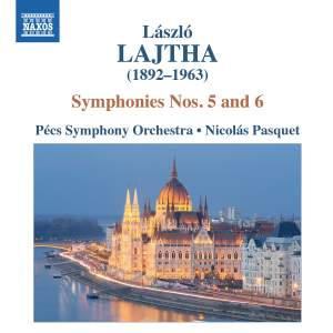 Lajtha: Symphonies Nos. 5 & 6