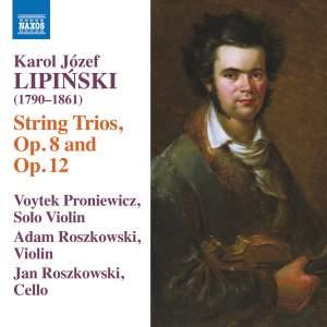 Karol Józef Lipiński: String Trios, Op. 8 and Op. 12