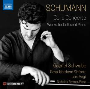 Schumann: Cello Concerto & Works for Cello and Piano
