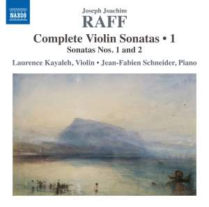 Joseph Joachim Raff: Complete Violin Sonatas Vol. 1
