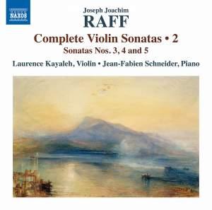 Joseph Joachim Raff: Complete Violin Sonatas, Vol. 2