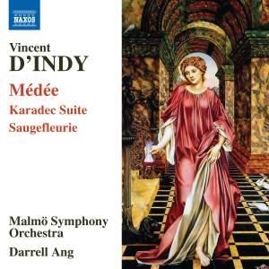 Vincent d'Indy: Médée, Karadec Suite, Saugefleurie