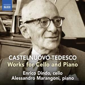Castelnuovo-Tedesco: Works For Cello