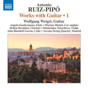 Antonio Ruiz-Pipó: Works with Guitar, Vol.1