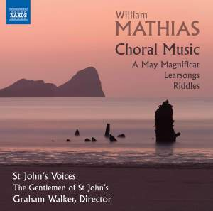 Mathias: Choral Music - A May Magnificat; Learsongs; Riddles