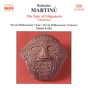 Martinu: The Epic of Gilgamesh Product Image