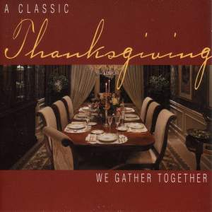 THANKSGIVING - A Classic Thanksgiving: We Gather Together Product Image