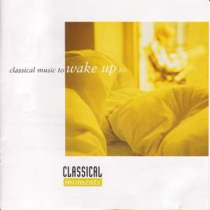 CLASSICAL MOMENTS 1: Classical Music to Wake Up to Product Image