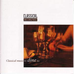CLASSICAL MOMENTS 5: Classical Music to Dine to Product Image