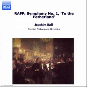 Raff: Symphony No. 1 in D major, Op. 96 'An das Vaterland'