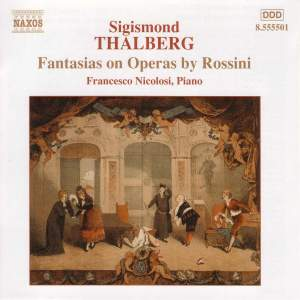 Sigismond Thalberg: Fantasies On Operas By Rossini