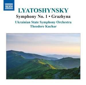 Lyatoshynsky: Symphony No. 1 & Grazhyna