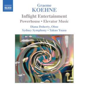Graeme Koehne: Inflight Entertainment, Powerhouse, Elevator Music