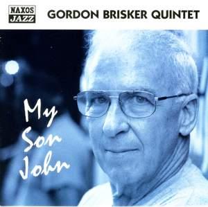Gordon Brisker Quintet: My Son John Product Image