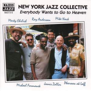 NEW YORK JAZZ COLLECTIVE: Everybody Wants to Go to Heaven Product Image