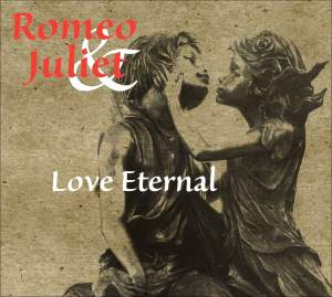 ROMEO AND JULIET - LOVE ETERNAL Product Image