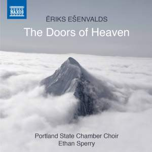 Eriks Esenvalds: The Doors of Heaven