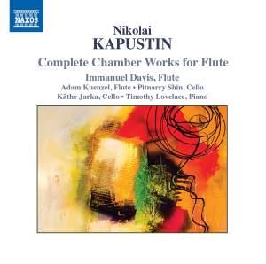 Nikolai Kapustin: Complete Chamber Works for Flute