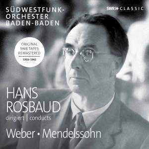 Hans Rosbaud conducts Weber and Mendelssohn