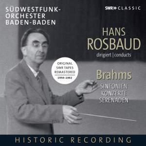Hans Rosbaud conducts Brahms. Symphonies, Serenades, Piano Concertos