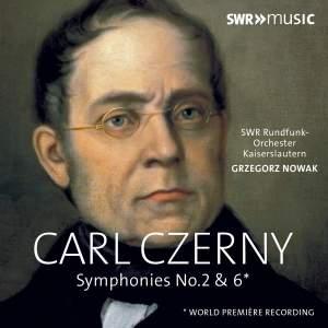 Carl Czerny: Symphonies Nos. 2 & 6