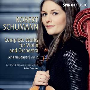 Schumann: Complete Works For Violin & Orchestra Product Image