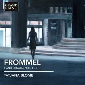 Gerhard Frommel: Piano Sonatas Nos. 1-3
