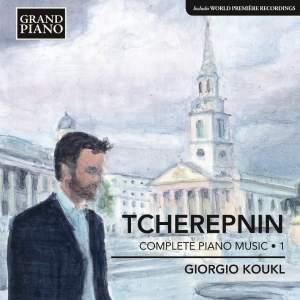 Tcherepnin: Complete Piano Music Volume 1