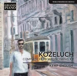 Leopold Koželuch: Complete Keyboard Sonatas 1