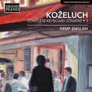 Leopold Koželuch: Complete Keyboard Sonatas 3